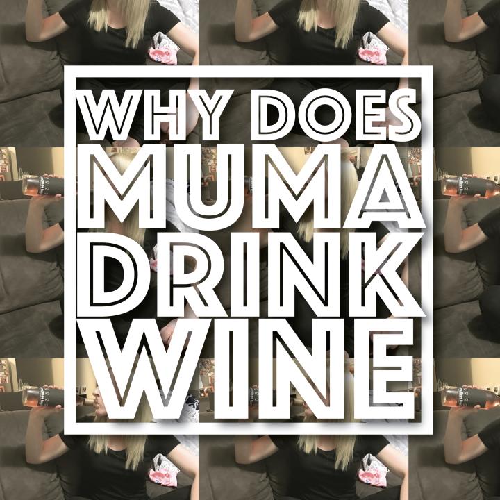 Why Does Muma DrinkWine