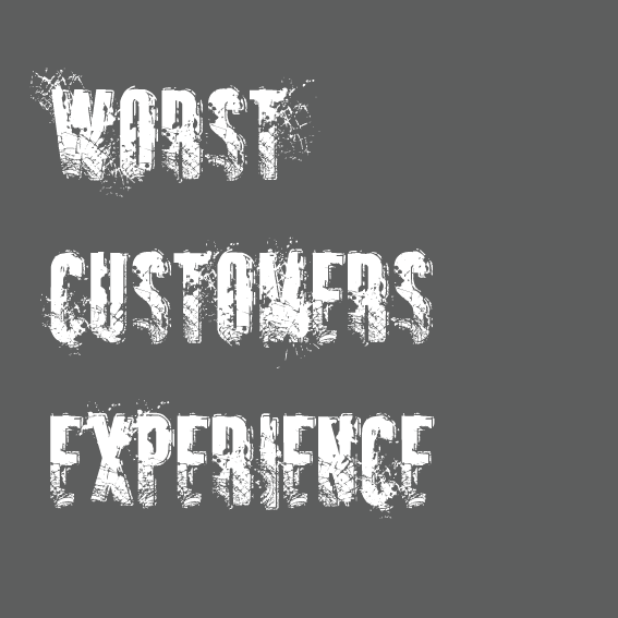 Worst Customers Experience – PartThree